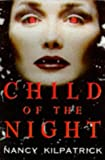 Kilpatrick, Nancy: Child of the Night: Power of the Blood World