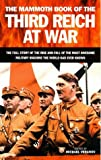 McGeoch, Angus: The Mammoth Book of the Third Reich at War