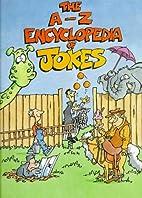The A-Z Encyclopedia of Jokes by Sandy…