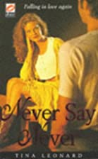 Never Say Never (Deep in the Heart) by Tina…