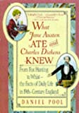 Daniel Pool: What Jane Austen Ate and Charles Dickens Knew