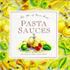 Pasta Sauces: The Art of Good Food (The Art…