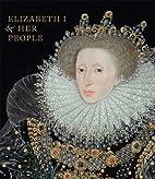Elizabeth I & Her People by Tarnya Cooper