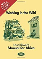 Land Rover: Working in the Wild (Working in…