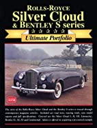 Rolls-Royce Silver Cloud & Bentley: Ultimate…