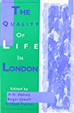 Halsey, A. H.: The Quality of Life in London