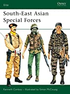 South-East Asian Special Forces by Kenneth…