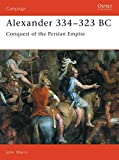 Warry, John: Alexander 334-323 BC : Conquest of the Persian Empire