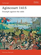Agincourt 1415: Triumph Against the Odds by…