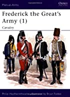 Frederick the Great's Army (1): Cavalry…