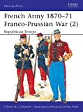 Shannan, Stephen: French Army 1870-71 Franco-Prussian War (2) : Republican Troops