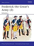 Haythornthwaite, Philip J.: Frederick the Great's Army Vol.2 : Infantry