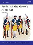 Frederick the Great's Army 2: Infantry by…