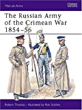 Thomas, Robert H.G.: The Russian Army of the Crimean War, 1854-56