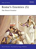 Nicolle, David: Rome's Enemies: The Desert Frontier