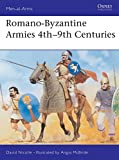 Nicolle, David: Romano-Byzantine Armies 4th - 9th Century