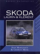 Skoda: Laurin & Klement (Marque History) by…