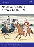 Peers, Chris J.: Medieval Chinese Armies 1260-1520