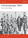 Arnold, James R.: Chickamauga 1863: The River of Death