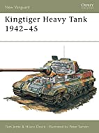 Kingtiger Heavy Tank 1942-45 (New Vanguard)…