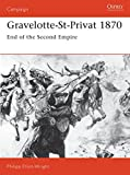 Elliot-Wright, Philipp: Gravelotte-St. Privat 1870: End of the Second Empire