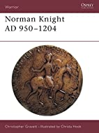 Norman Knight AD 950-1204 by Christopher…