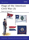 Katcher, Philip: Flags of the American Civil War: State and Volunteer