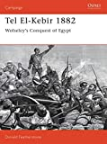 Featherstone, Donald: Tel El-Kebir 1882 : Wolseley's Conquest of Egypt