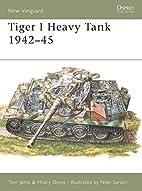 Tiger 1 Heavy Tank 1942-45 (New Vanguard) by…
