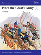 Peter the Great's Army 2: Cavalry by Angus…