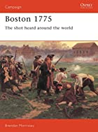 Boston 1775: The Shot Heard Around The World…