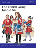 Tincey, John: The British Army 1660-1704 (Men-at-Arms)