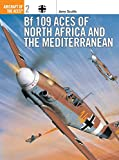Scutts, Jerry: BF 109 Aces of North Africa and the Mediterranean