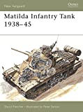 Foss, Christopher F.: Matilda Infantry Tank 1938-45
