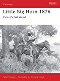 Panzeri, Peter F.: Little Big Horn 1876: Custer&#39;s Last Stand