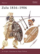 Zulu 1816-1906 (Warrior) by Ian Knight