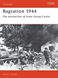 Zaloga, Steven J.: Bagration 1944: The Destruction of Army Group Centre