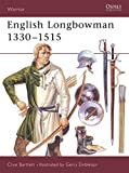 Bartlett, Clive: English Longbowman 1330-1515Ad