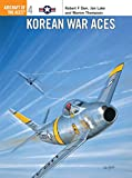 Dorr, Robert F.: Korean War Aces: Aircraft of the Aces