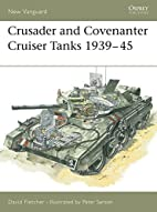 Crusader and Covenanter Cruiser Tanks…