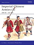 Perry, Michael: Imperial Chinese Armies: 200 Bc-589 Ad