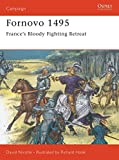 Nicolle, David: Fornovo 1495: France's Bloody Fighting Retreat