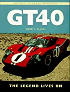 Gt40: The Legend Lives on (Osprey Classic…
