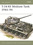 Zaloga, Steven J.: T-34-85 Medium Tank 1944-94