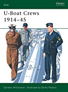 U-Boat Crews 1914-45 (Elite) by Gordon…