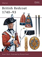 British Redcoat 1740-93 by Stuart Reid