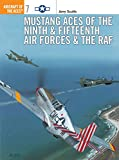 [???]: Mustang Aces of the Ninth and Fifteenth Air Forces and the Raf