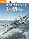 Weal, John: Focke-Wulf Fw190 Aces of the Western Front