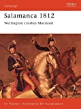 Fletcher, Ian: Salamanca 1812 : Wellington Crushes Marmont