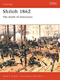 Arnold, James: Shiloh 1862: The Death of Innocence